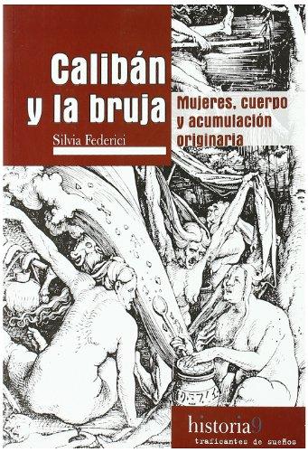 Descargar Libro Caliban y la bruja (Historia (traf.De Sueños)) de Silvia Federici