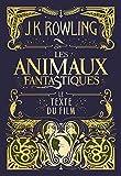 Telecharger Livres Les Animaux fantastiques le texte du film (PDF,EPUB,MOBI) gratuits en Francaise