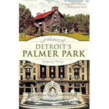 A History of Detroit's Palmer Park (Landmarks) (English Edition)