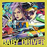 Baby Driver Volume 2: The Score For A Score [VINYL]