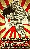 Holly e Benji - Lo spokon che ha rivoluzionato il Calcio: Come il manga Capitan Tsubasa ha insegnato al Giappone la cultura del pallone contribuendo alla formazione di molti campioni del mondo