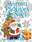 Telecharger Livres Mignon Vacances de Noel Livres de Coloriage Noel Livre de Coloriage enfant Cute Christmas Holiday Coloring Book Book Kids Jumbo French Edition (PDF,EPUB,MOBI) gratuits en Francaise