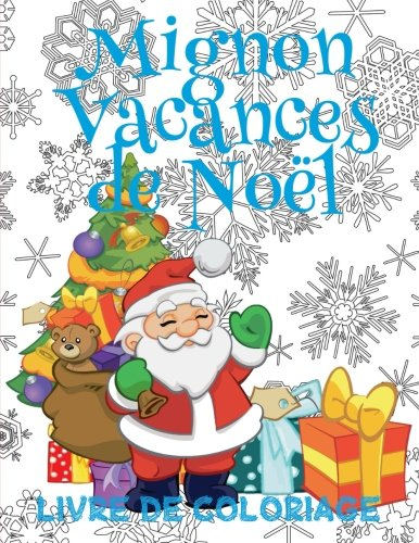 ✌ Mignon Vacances de Noël ✌ Livres de Coloriage Noël ✌ (Livre de Coloriage enfant): ✌ Cute Christmas Holiday Coloring Book ... Book Kids Jumbo) ~ French Edition ✌ par Kids Creative France