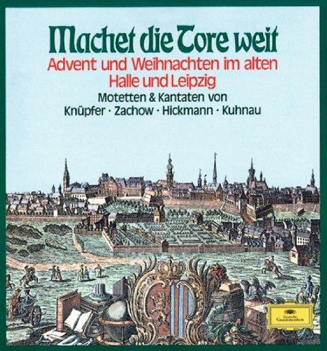 Machet die Tore weit - Advent und Weihnachten im alten Halle & Leipzig -