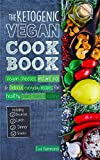 The Ketogenic Vegan Cookbook: Vegan Cheeses, Instant Pot & Delicious Everyday Recipes for Healthy Plant Based Eating