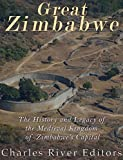 Great Zimbabwe: The History and Legacy of the Medieval Kingdom of Zimbabwe's Capital (English Edition)
