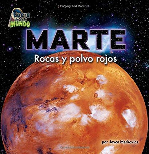 Marte / Mars: Rocas y polvo rojos / Rocks and Red Dust (Fuera de este mundo / Out of This World) por Joyce Markovics