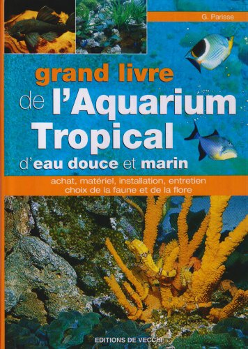 Grand livre de l'aquarium tropical d'eau douce et marin