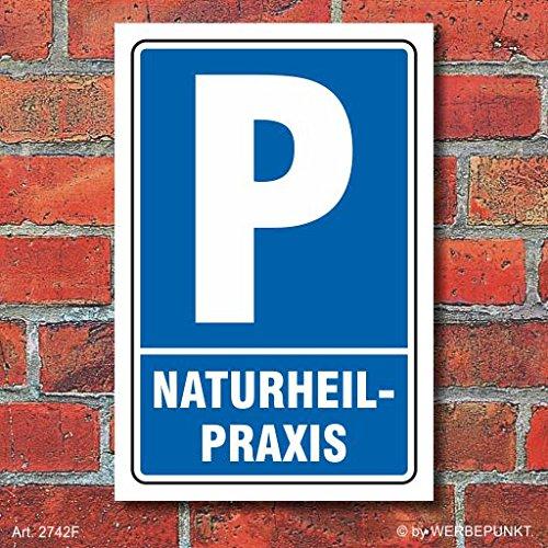 Schild Parken, Parkplatz, Naturheilpraxis, 3 mm Alu-Verbund 600 x 400 mm