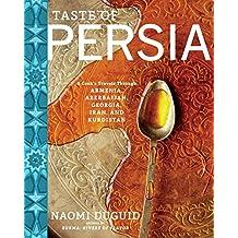 Taste of Persia: A Cook's Travels Through Armenia, Azerbaijan, Georgia, Iran, and Kurdistan (English Edition)