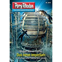 "Perry Rhodan 2913: Das neue Imperium (Heftroman): Perry Rhodan-Zyklus ""Genesis"" (Perry Rhodan-Erstauflage)"