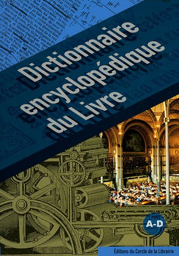 Dictionnaire encyclopédique du livre : 3 volumes + index