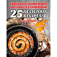 Fabulous Homemade Sausages Cookbook! 25 Delicious Recipes! (English Edition)