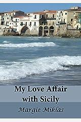 My Love Affair with Sicily Kindle Edition