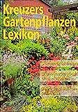 Kreuzers Gartenpflanzen-Lexikon, Bd.4: Sommerblumen, Blumenzwiebeln und -knollen, Beet- und Balkonpflanzen