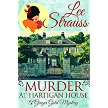 Murder at Hartigan House: a cozy historical mystery (A Ginger Gold Mystery Book 2) (English Edition)