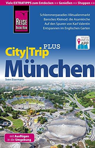 Reise Know-How Reiseführer München (CityTrip PLUS): mit Stadtplan und kostenloser Web-App