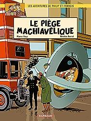 Aventures de Philip et Francis (Les) - tome 2 - Piège Machiavélique (Le)