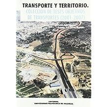 Transporte y Territorio. Colección de Tests Objetivos de Transportes (2001-2007) (Académica)
