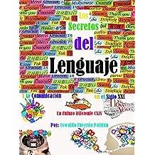 Los Secretos del Lenguaje Y la Comunicación en el Siglo XXI: Una nueva perspectiva (Un Futuro Diferente nº 114) (Spanish Edition)