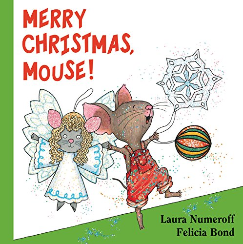 Merry Christmas, Mouse! (If You Give... Books (Hardcover))