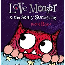 Love Monster and the Scary Something (English Edition)