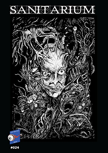 sanitarium-magazine-issue-24-bringing-you-horror-and-dark-fiction-one-case-at-a-time-english-edition