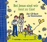 Bei Jesus sind wir heut zu Gast: Das CD-Buch zur Kommunion