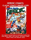 Heroic Comics: Classic Comics Library #289: The Complete Adventures Of Four Great Characters From heroic Comics: Man O'Metal, The Purple Zombie, Mann Pete! Over 350 Pages - All Stories - No Ads