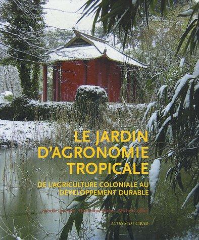 Jardin Tropical - Le jardin d'agronomie tropicale : De l'agriculture