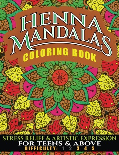 Henna mandalas coloring book: stress relief & artistic expression for teens & adults: volume 13