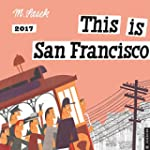 This Is San Francisco 2017 Calendar