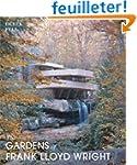 The Gardens of Frank Lloyd Wright