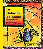 La Cinturita de Anansi: Cuento Tradicional Africano (Dejame Leer) by Len Cabral (1994-08-01)