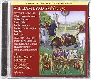 The Cardinall'S Musick Byrd Edition /Vol.13: Infelix Ego