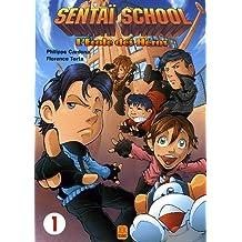 Sentaï School, Tome 1 : L'école des héros