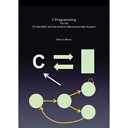 C Programming for the Pc the Mac and the Arduino Microcontroller System (English Edition)