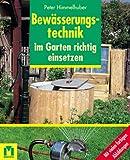 Bewässerungstechnik im Garten richtig einsetzen