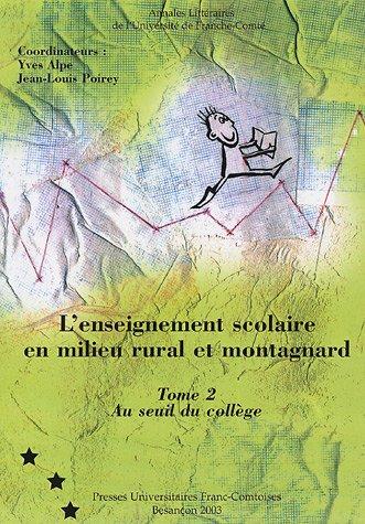 L'enseignement scolaire en milieu rural et montagnard : Tome 2 : Au seuil du collège