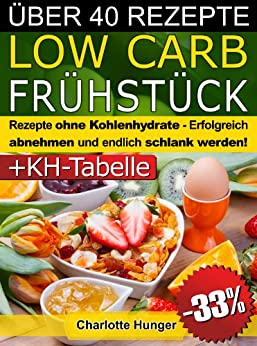 rezepte ohne kohlenhydrate low carb fr hst ck das di t kochbuch kohlenhydrate tabelle. Black Bedroom Furniture Sets. Home Design Ideas