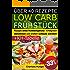 Rezepte ohne Kohlenhydrate ● Low Carb Frühstück ● Das Diät-Kochbuch + Kohlenhydrate-Tabelle (Erfolgreich abnehmen und endlich schlank werden mit kohlenhydratarmer Ernährung!) (LOW CARB KOCHBUCH 1)