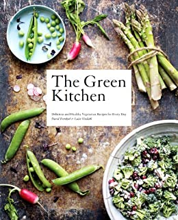 The Green Kitchen: Delicious and healthy vegetarian recipes for every day by [Frenkiel, David, Vindahl, Luise]