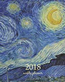 Weekly & Monthly Planner 2018: Calendar Schedule Organizer Appointment Journal Notebook To do list and Action day 8 x 10 inch art design, The Starry Night 1889 - Vincent van Gogh artist: Volume 81