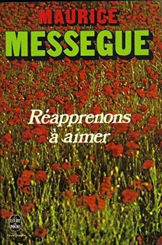 Réapprenons à Aimer par Maurice Messegue