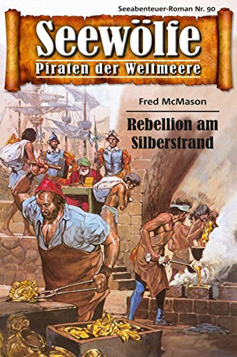 Seewölfe - Piraten der Weltmeere 90: Rebellion am Silberstrand