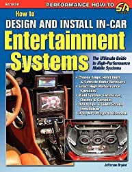 How to Design and Install In-Car Entertainment Systems by Jefferson Bryant (2009-10-05)
