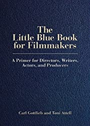 The Little Blue Book for Filmmakers: A Primer for Directors, Actors and Producers