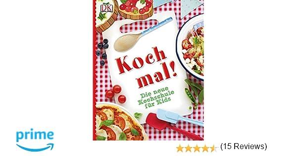 Koch mal!: Die neue Kochschule für Kids: Amazon.de: Angelika ... | {Kochschule buch 39}