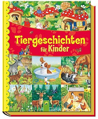 Tiergeschichten für Kinder (Märchen Bücher Für Beste Kleinkinder)