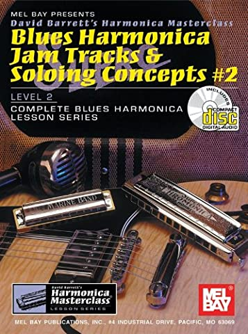 Blues Harmonica Jam Tracks And Soloing Concepts Level 2 - Sheet Music, CD